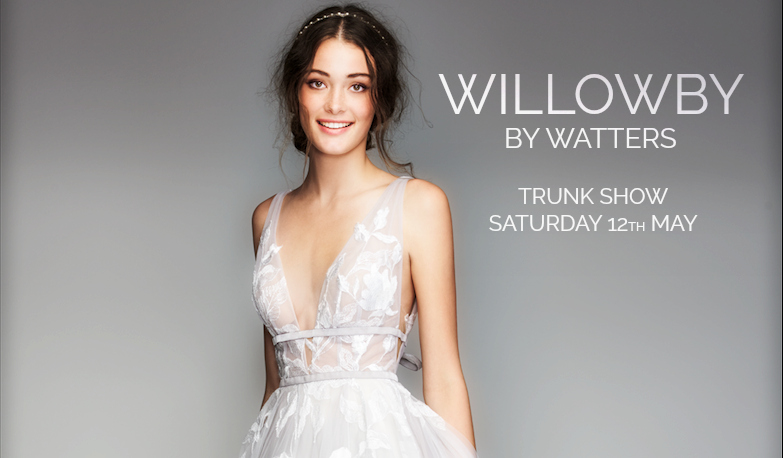 Willowby by Watters Trunk Show - 12th May Cicily Bridal